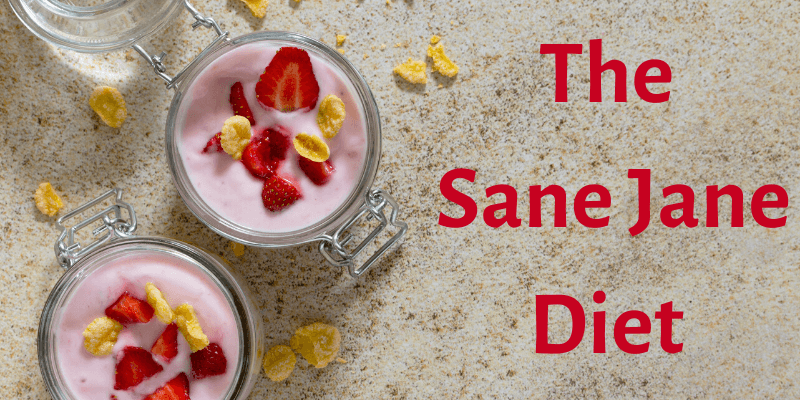 The Sane Jane Diet is written next to an image of a healthy breakfast yogurt with strawberries.