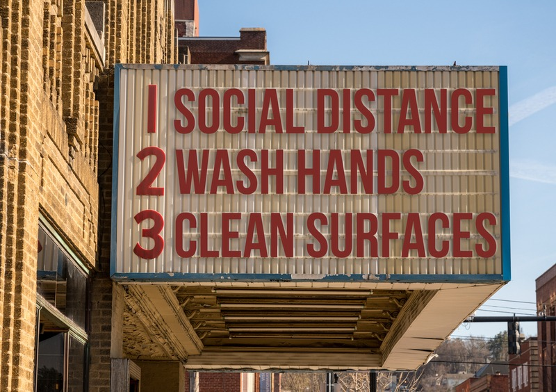 "A theatre marquee reads: ""1. Social Distance, 2. Wash Hands, 3. Clean Surfaces."" You can follow the rules and still connect with family and friends."